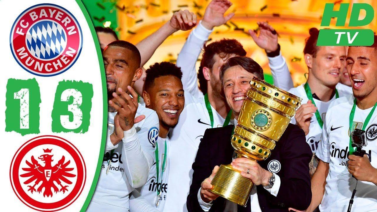 Bayern Munich Vs Frankfurt 1 3 Highlights Goals Dfb Final 2018 Eintracht Frankfurt Eintracht Frankfurt