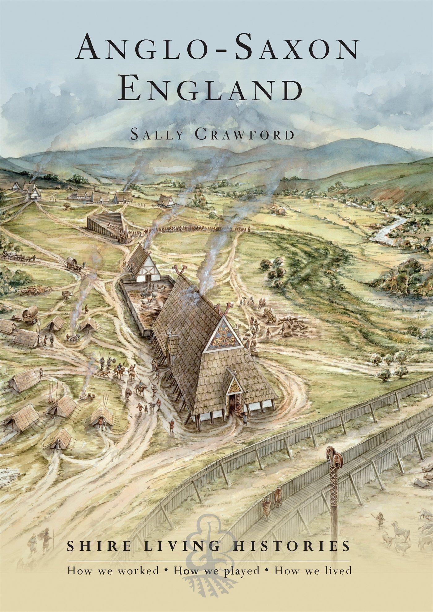 Anglo Saxon England 400 790 By Sally Crawford