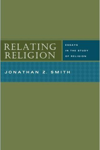 Relating Religion Essays In The Study Of Religion  Theory And  Relating Religion Essays In The Study Of Religion