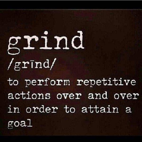 Got A Grind Wont Quit Hustle Stop