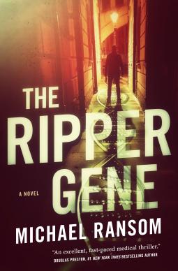 The Ripper Gene   Michael Ransom   9780765376879   NetGalley
