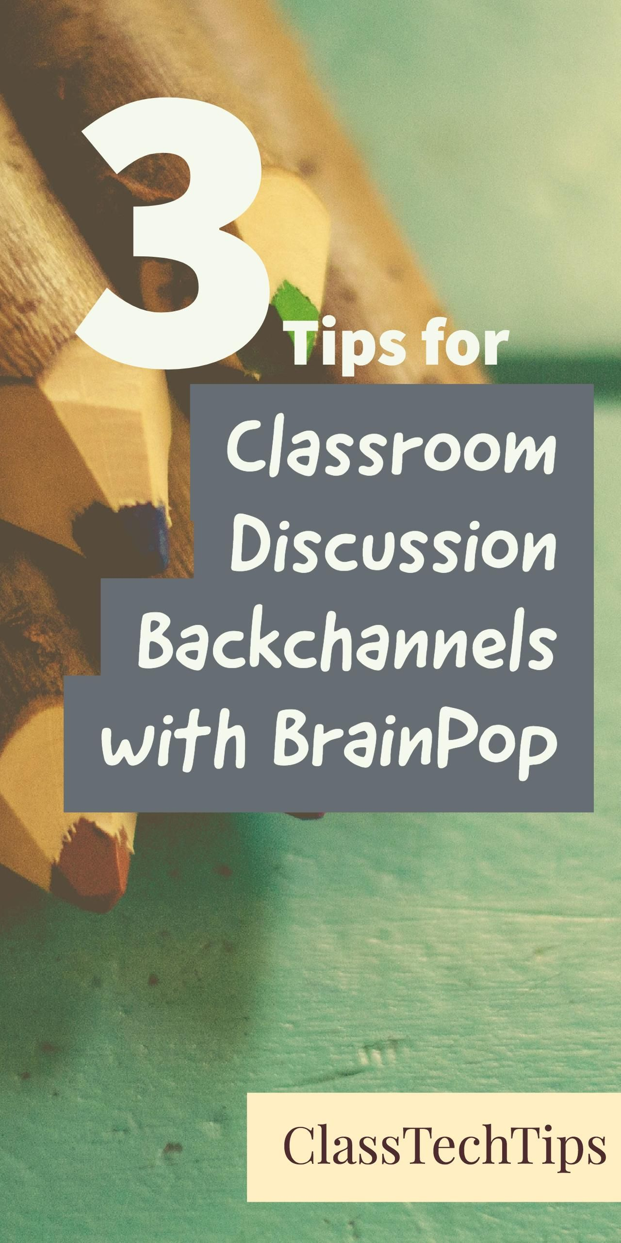 Tips For Classroom Discussion Backchannels With Brainpop