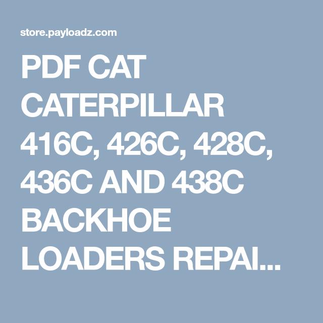 PDF CAT CATERPILLAR 416C, 426C, 428C, 436C AND 438C BACKHOE
