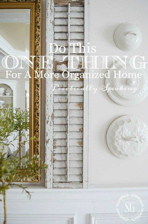 DO THIS ONE THING FOR A MORE ORGANIZED HOME