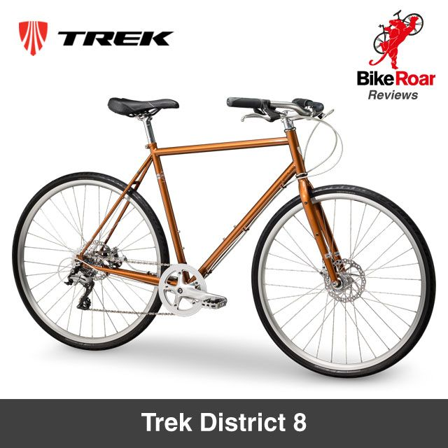 REVIEW: Trek District 8. One of a handful of relaxed city/commute ...