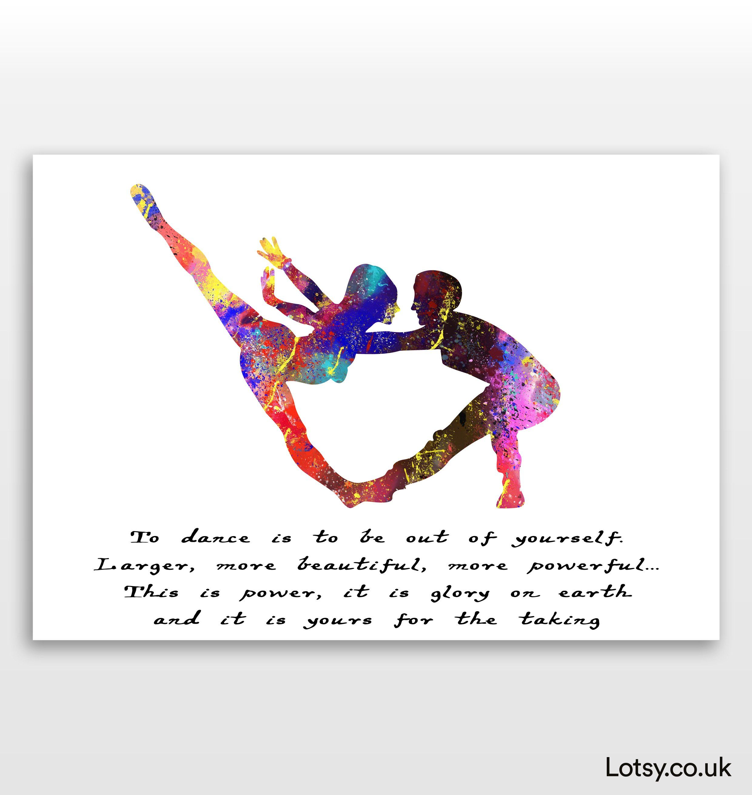 Ballet Quote - To dance is to be out of yourself - A3 - (297mm x 420mm) (11.7inch x 16.5inch)