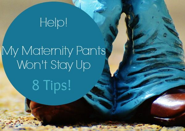 Help! My maternity jeans keep falling down. How can I keep my ...