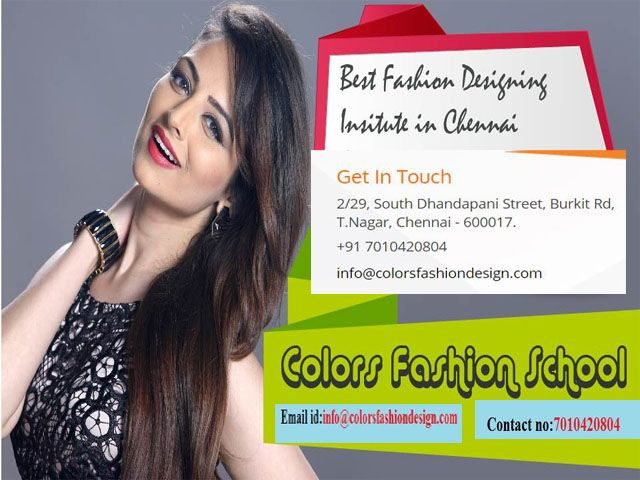 Colors Institute Of Fashion Technology With The Best Fashion Designing Course In Chennai Is Here To Fashion Designing Course Technology Fashion Fashion Design