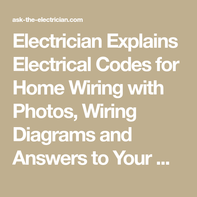 Electrician Explains Electrical Codes for Home Wiring with Photos ...