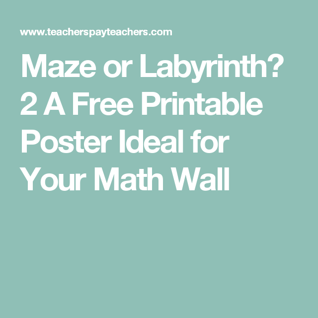 Maze or Labyrinth? 2 A Free Printable Poster Ideal for Your Math ...