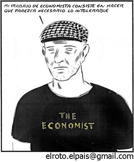 """""""Mi trabajo de economista consiste en hacer que parezca necesario lo intolerable""""  Economista por El Roto by Rafael Robles L., via Flickr"""