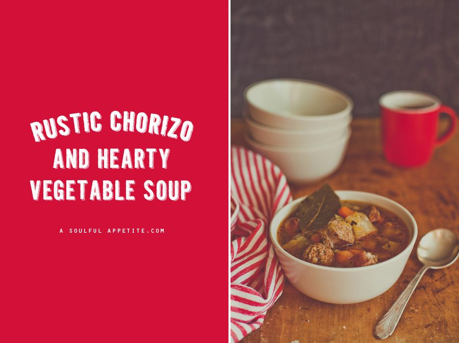Rustic Chorizo and Hearty Vegetable Soup - SUPER delish and the perfect soup for cold winter days!