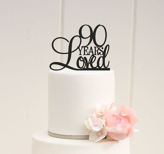 Original 90th birthday cake topper please note we love to for 90th birthday decoration