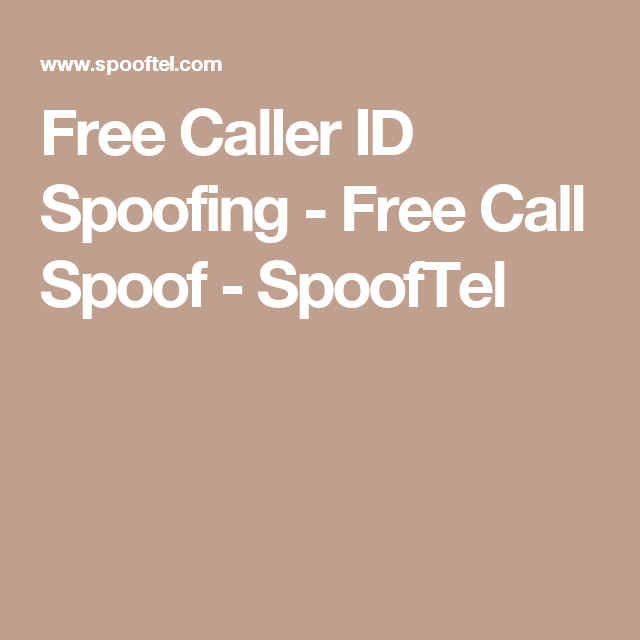 Free Caller ID Spoofing - Free Call Spoof - SpoofTel