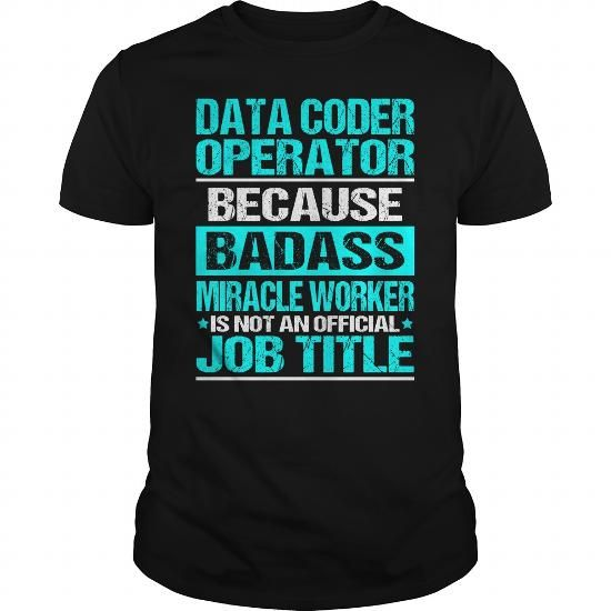 DATA CODER OPERATOR Because BADASS Miracle Worker Isn't An Official Job Title T Shirts, Hoodies. Get it now ==► https://www.sunfrog.com/LifeStyle/DATA-CODER-OPERATOR-BADASS-Black-Guys.html?57074 $22.99