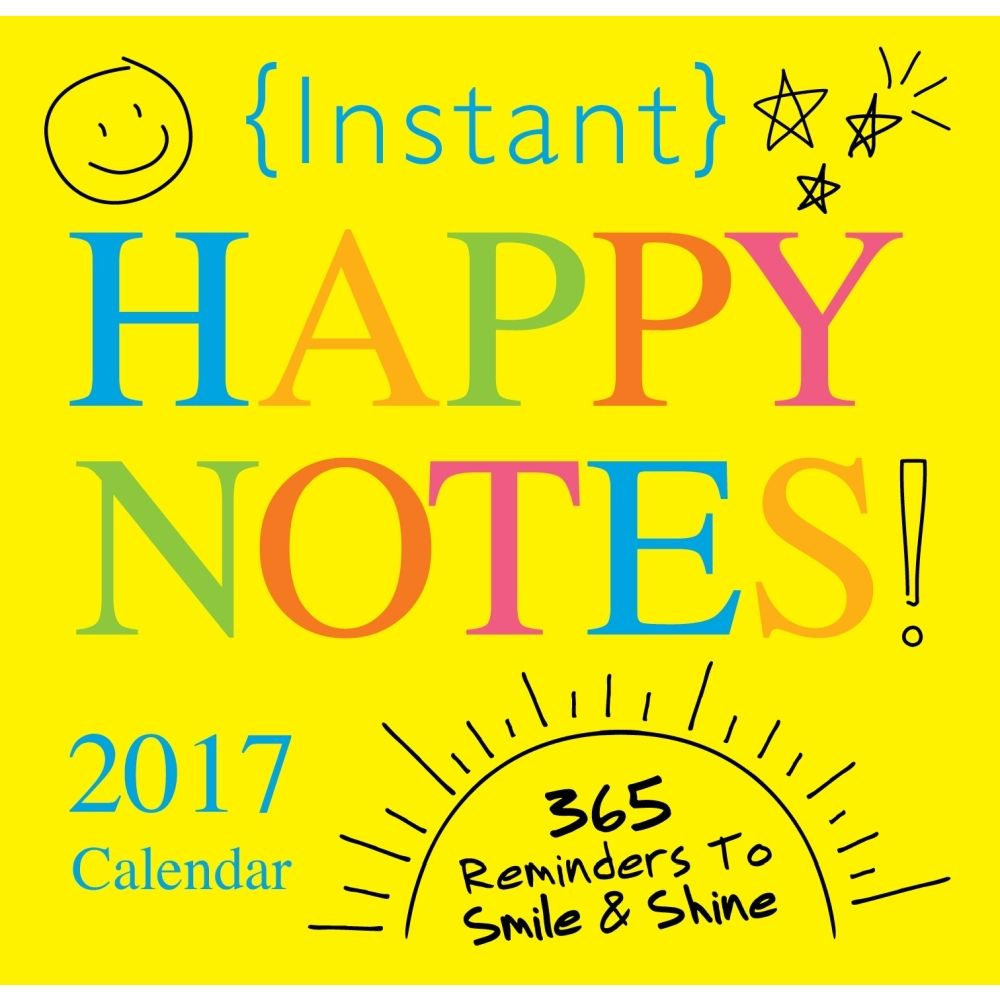 Receive A Little Dose Of Instant Happiness Every Day With This Unique Full Color Boxed Calendar Each Entry Provides A New Happy Notes Calendar Reminder Notes