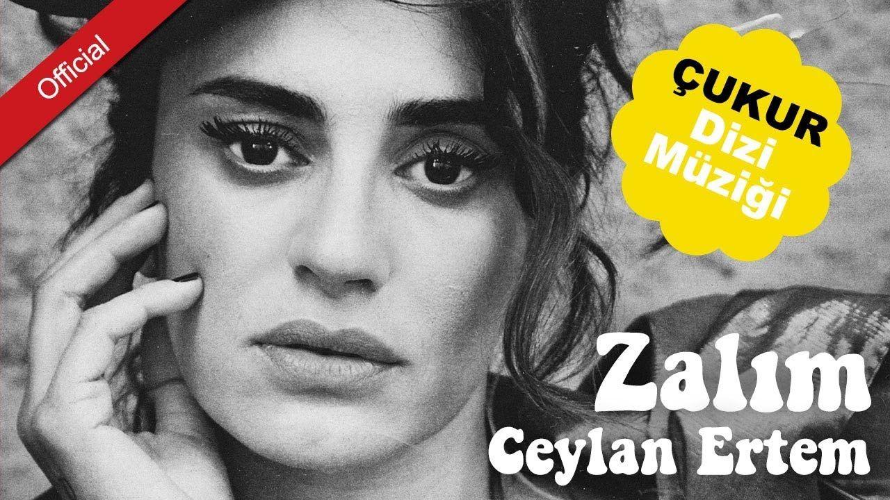 Ceylan Ertem Zalim Mahzuni Ye Saygi Cukur Dizi Muzigi Muzik Sarkilar Muzik Videolari
