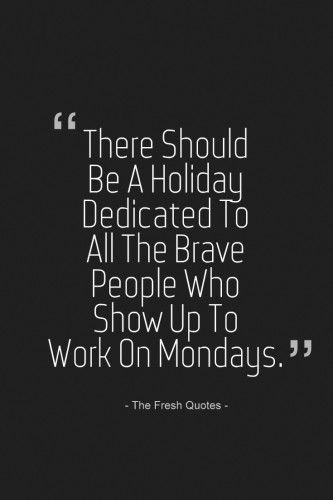 Monday Quotes Funny Impressive 50 Funny & Inspirational Monday Quotes  Inspirational Monday Quotes . Design Ideas