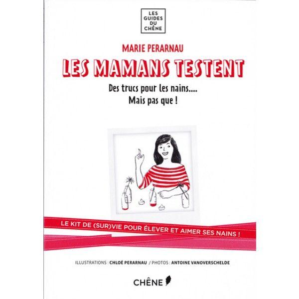 Livre blogueuse Les mamans testent : le livre de Marie Perarnau pour les parents ou futurs parents