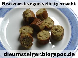Die Umsteiger-weg vom Fleisch!: Meine beste selbstgemachte Rostbratwurst . VEGAN