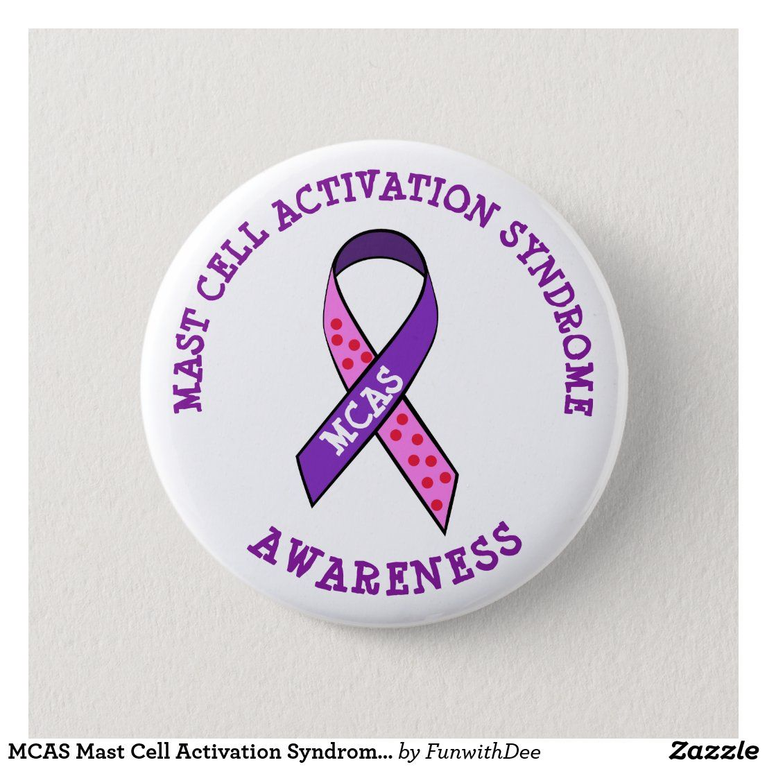 MCAS Mast Cell Activation Syndrome Awareness Button