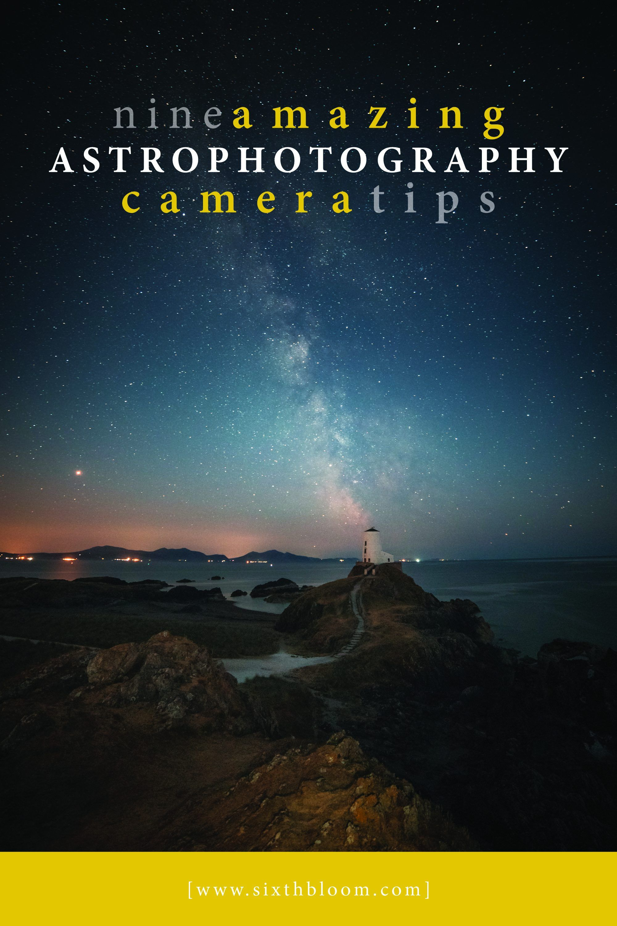9 Amazing Astrophotography Camera Tips With Images Astrophotography Night Photography