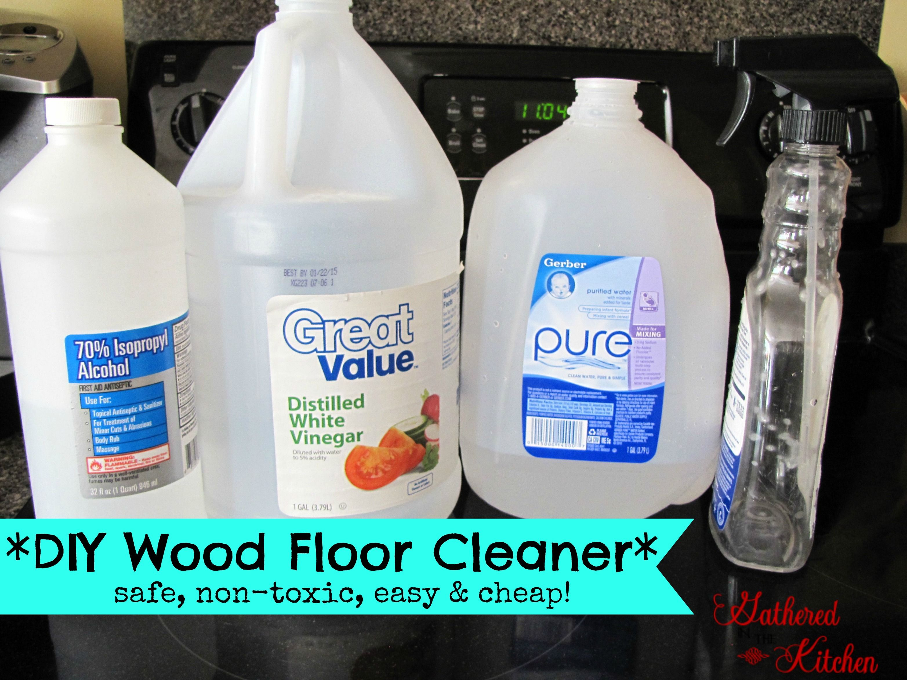 Diy Wood Floor Cleaner Safe Non Toxic Easy And Cheap