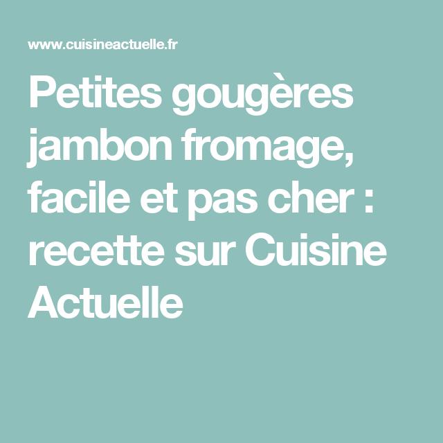 Petites gougères jambon fromage, facile et pas cher : recette sur Cuisine Actuelle