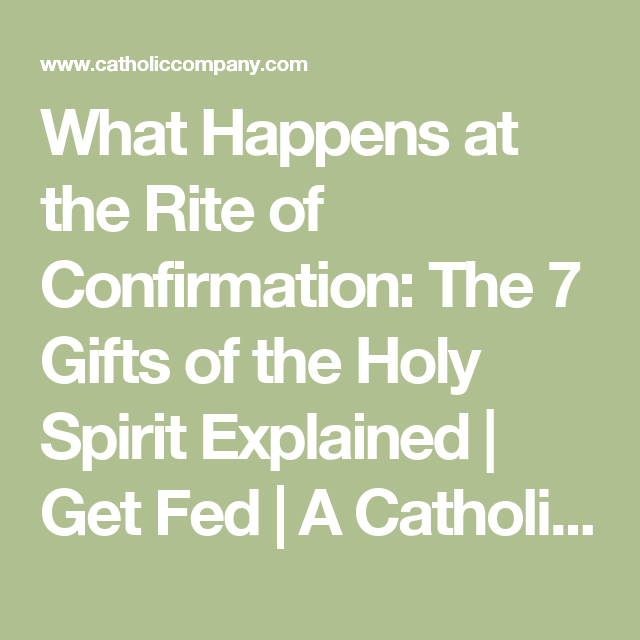 What Happens at the Rite of Confirmation: The 7 Gifts of the Holy Spirit Explained | Get Fed | A Catholic Blog to Feed Your Faith
