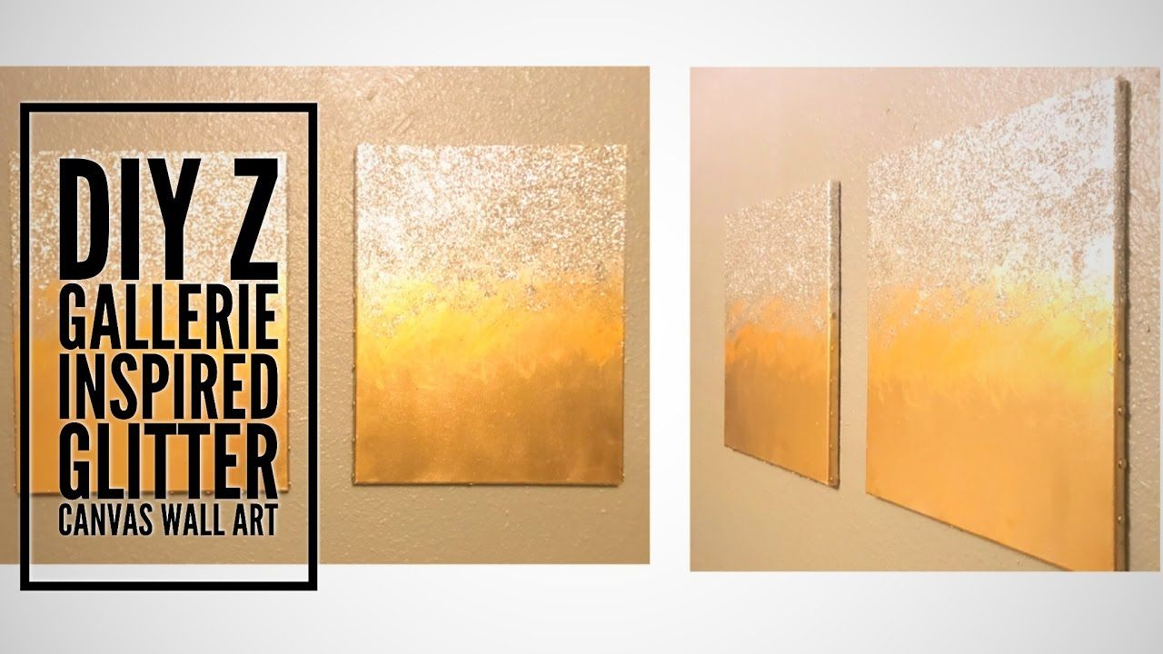 DIY| Z Gallerie Inspired Glitter Wall Canvas Art | DRAWINGS ...
