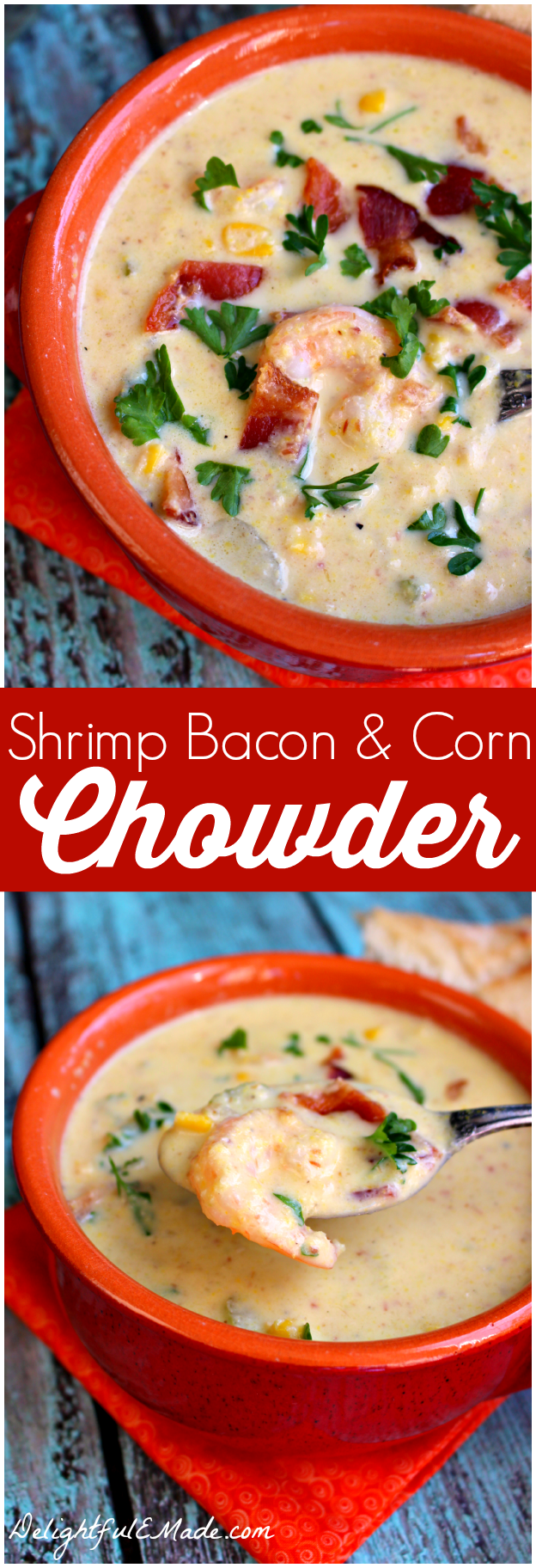 Shrimp, Bacon, and Corn Chowder. Chunky and creamy this amazingly delicious soup is packed with flavor! The ultimate comfort food!