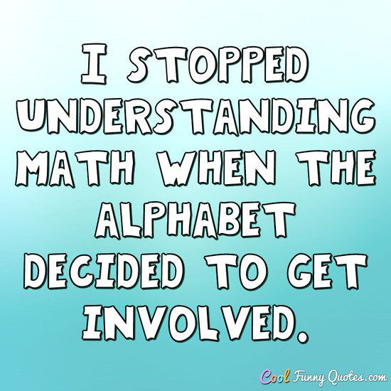 Funny Quote (With images) Funny math quotes, School