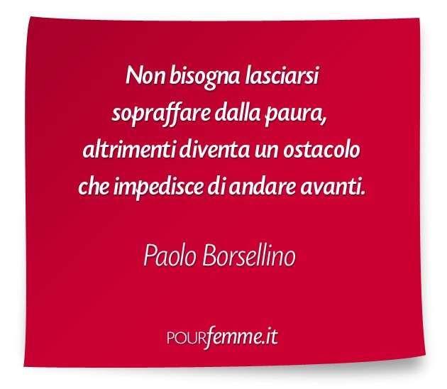 Frase Di Paolo Borsellino Citazioni Motivazionali Citazioni Di