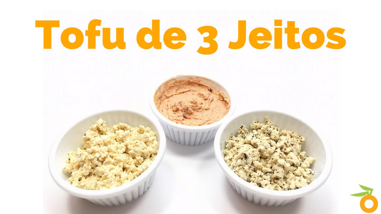 Tofu de 3 Jeitos Veronica Laino