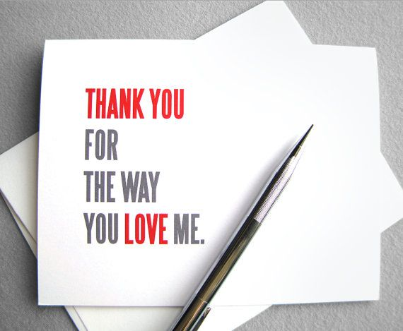 Anniversary Card Love Card Thank You For The Way You Love Me