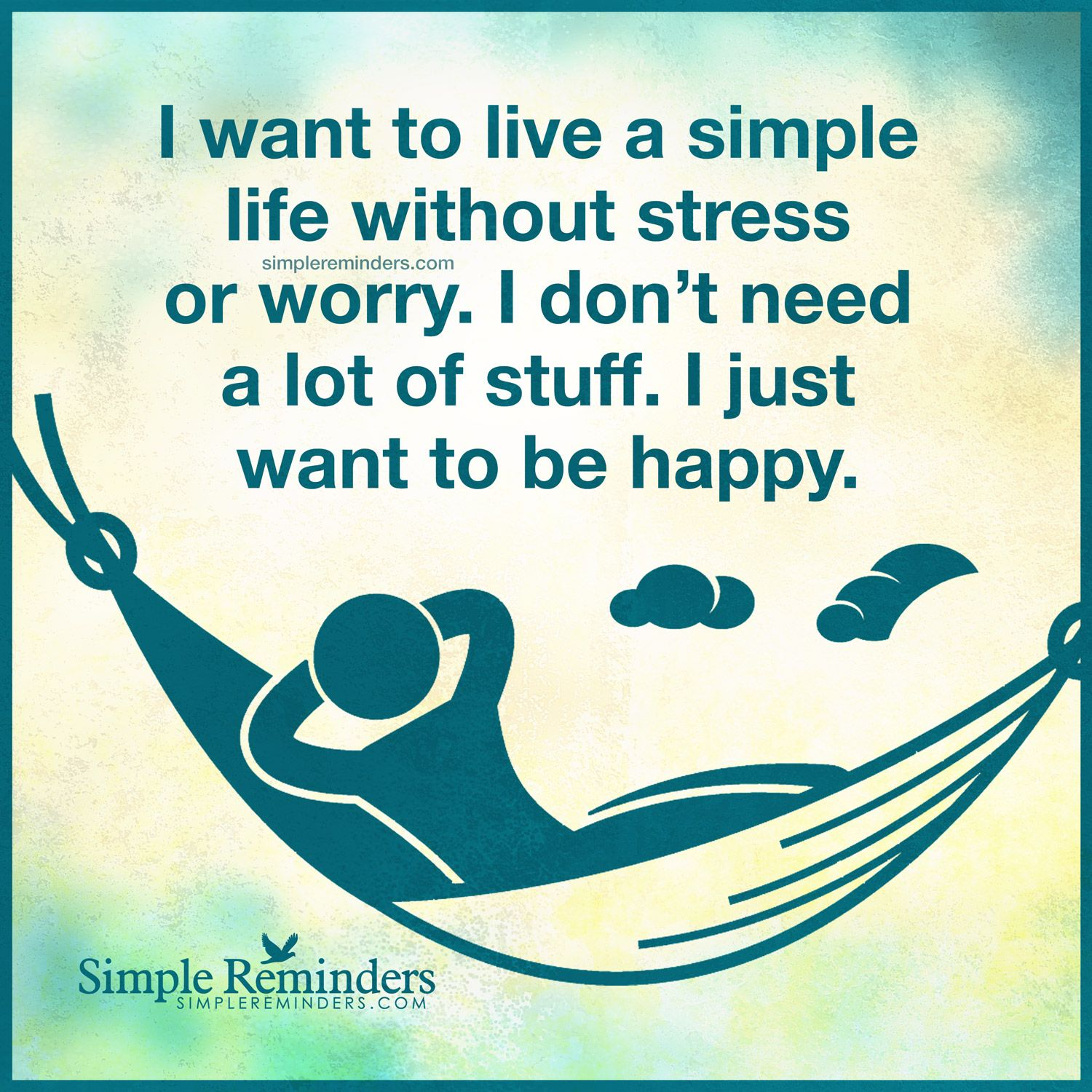Simple Life Quotes Funny: Quote By Unknown Author: I Want To Live A Simple Life