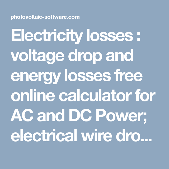Electricity losses voltage drop and energy losses free online electricity losses voltage drop and energy losses free online calculator for ac and dc power electrical wire drop voltage quick calculation cable energy keyboard keysfo Choice Image