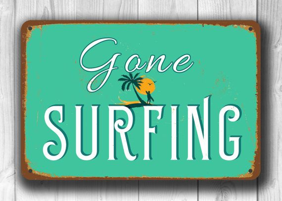 GONE SURFING SIGN Surf Sign Surfing Vintage Style Gone Decor Beach Party Signs