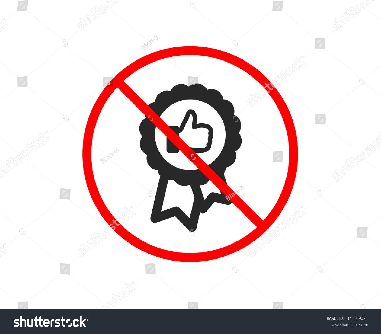 No or Stop Positive feedback icon Award medal symbol Reward sign Prohibited ban stop symbol No positive feedback icon Vector