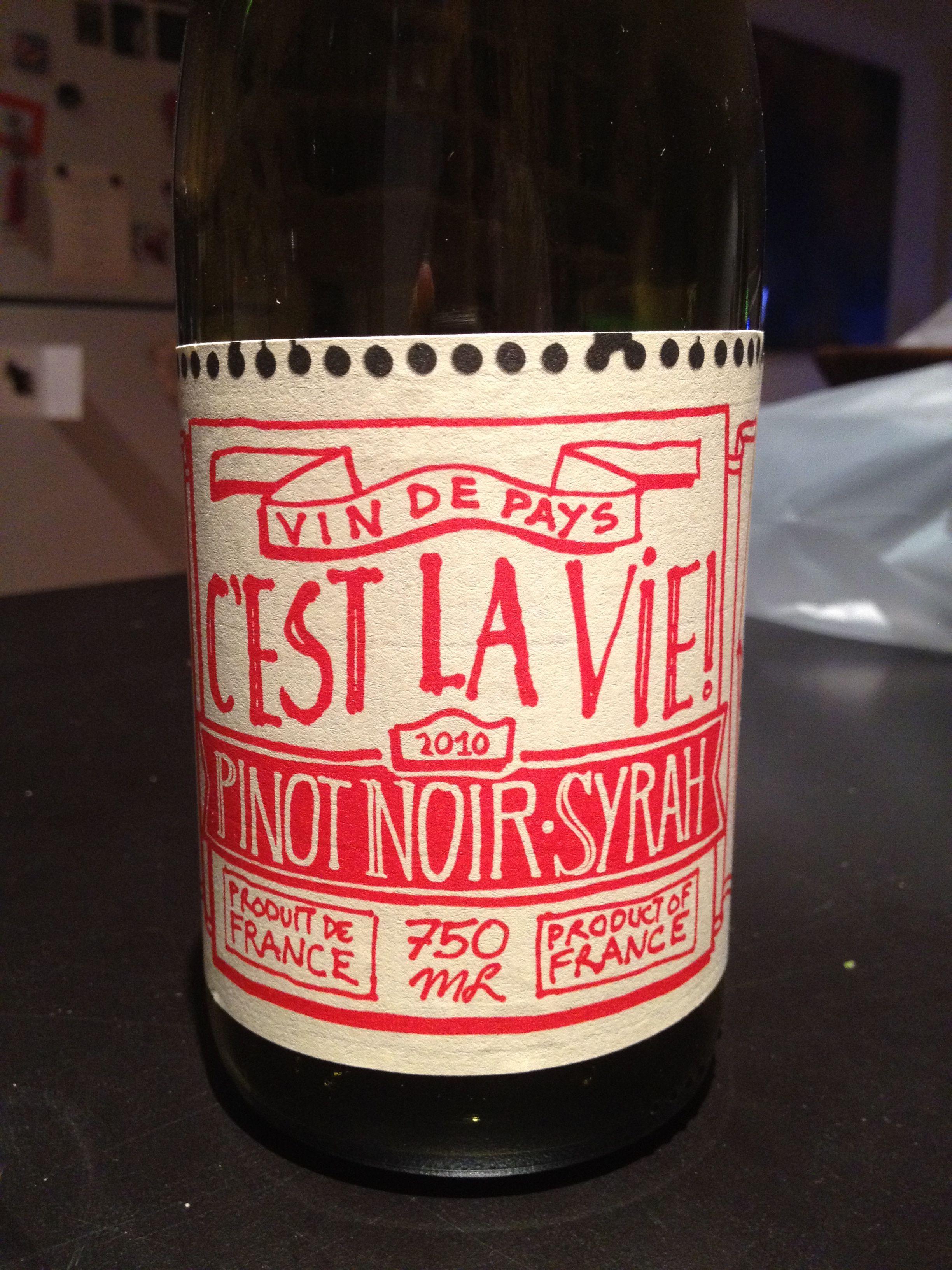 C Est La Vie Pinot Noir Syrah 2010 France Wine Label Pinot Noir Syrah