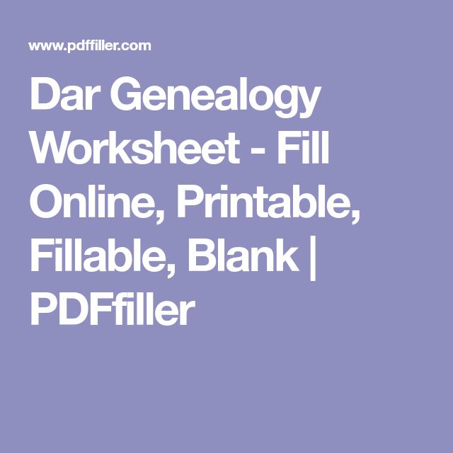 Dar Genealogy Worksheet Fill Online Printable Fillable Blank Pdffiller Genealogy Genealogy Help Ancestry Printables