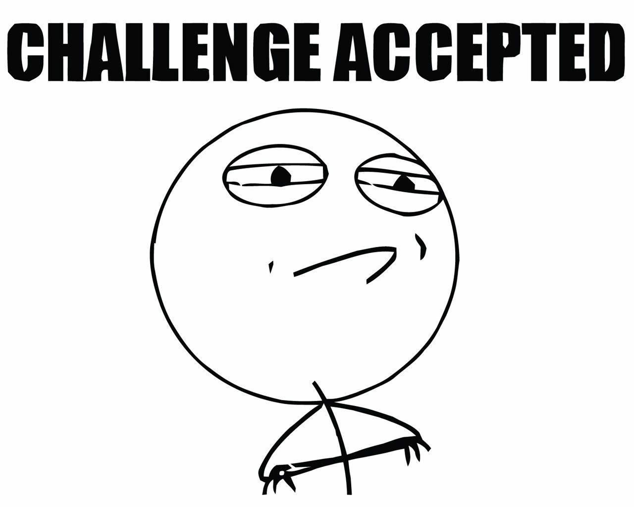 Meme Challenge Accepted wallpaper | Desafio aceito, Memes, Challenge