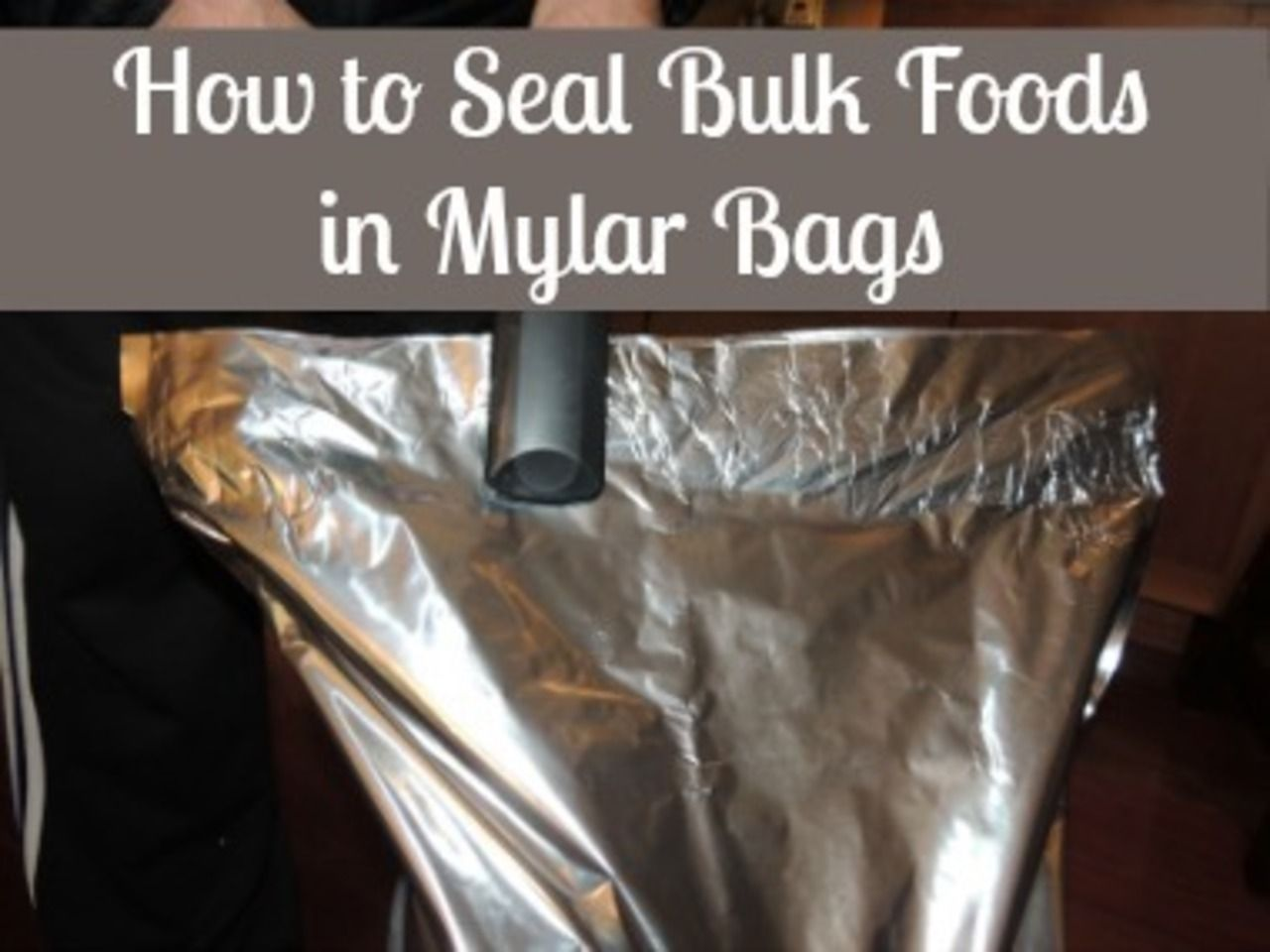 Learn how to seal food in Mylar bags with oxygen absorbers. Save money on food storage! & How to Seal Food in Mylar Bags | Pinterest | Food storage Storage ...