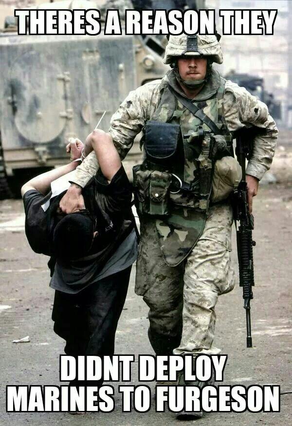 613684c932bcad5e095ae75a1a723fa1 ferguson marines meme marine shit pinterest marines