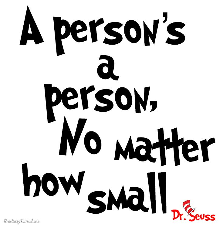 Dr. Seuss Quote: A Person's A Person, No Matter How Small