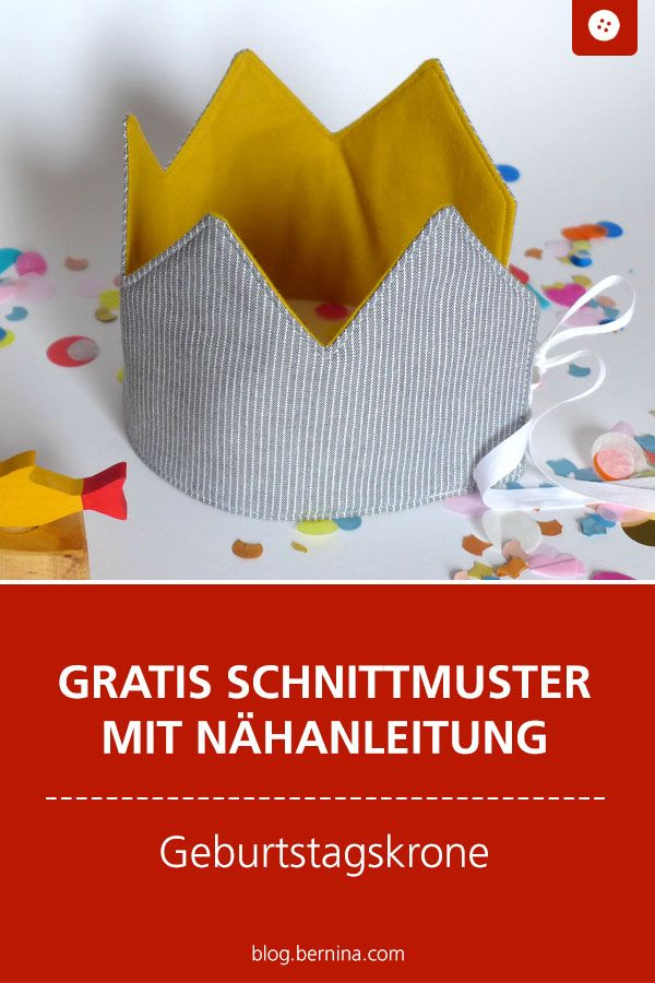 Nähanleitung Geburtstagskrone für Groß und Klein » BERNINA Blog #strickenundnähen