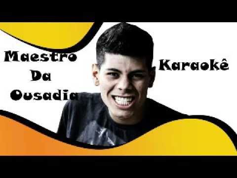 Mc Yago Maestro Da Ousadia Karaoke Oficial Audio