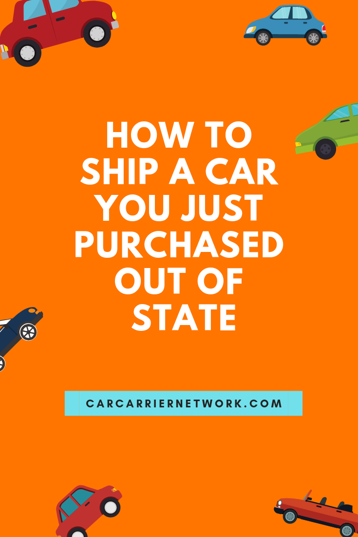 How To Buy A Car Out Of State >> How To Ship A Car Out Of State Car Carrier Network Blog
