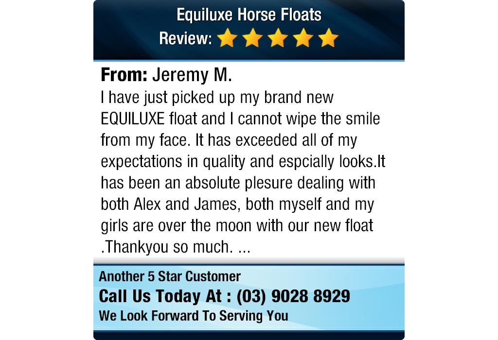 I have just picked up my brand new EQUILUXE float and I