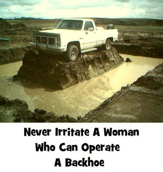 ...or a man who can operate a backhoe, either :o)